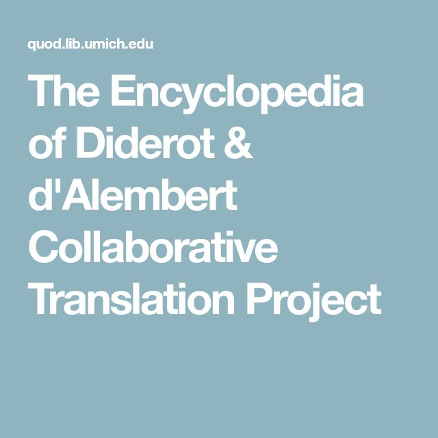 The Encyclopedia of Diderot & d'Alembert Collaborative Translation Project