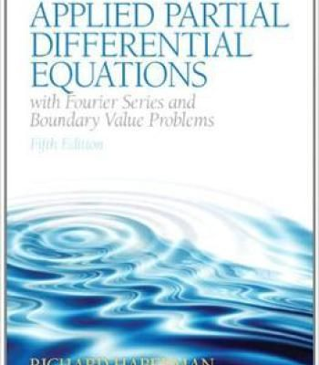 Applied Partial Differential Equations With Fourier Series And Boundary Value Problems (5th Edition) PDF