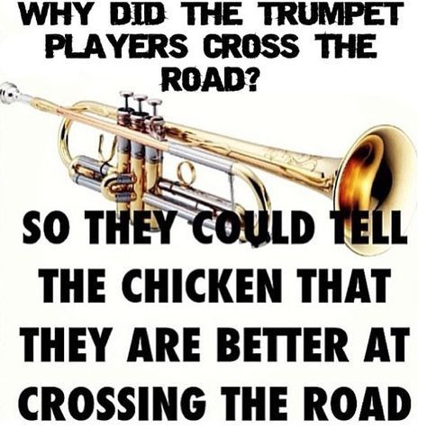 Obnoxious trumpet players... I'm kidding don't kill me