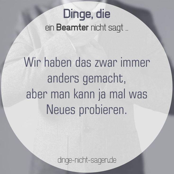 Wir haben das zwar immer anders gemacht, aber man kann ja mal was Neues probieren.  Mehr Sprüche: www.dinge-nicht-sagen.de