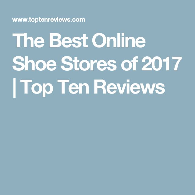 The Best Online Shoe Stores of 2017 | Top Ten Reviews
