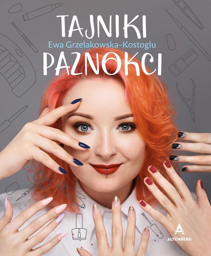 Tajniki paznokci – nowa książka Ewy Red Lipstick Monster – Altenberg. Książki, które zmieniają świat.