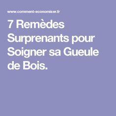 7 Remèdes Surprenants pour Soigner sa Gueule de Bois.