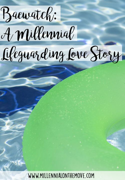 Baewatch: A Millennial Lifeguarding Love Story - Millennial on the Move
