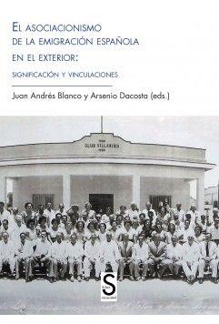 El asociacionismo de la emigración española en el exterior: significación y vinculaciones