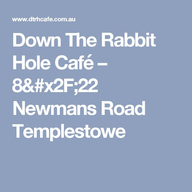 Down The Rabbit Hole Café – 8/22 Newmans Road Templestowe