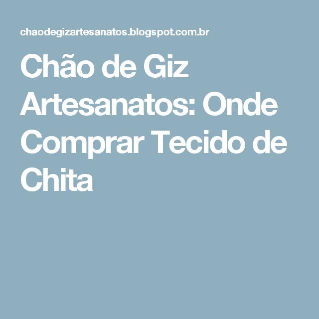 Chão de Giz Artesanatos: Onde Comprar Tecido de Chita