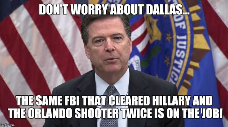 Don't worry about Dallas. The same FBI that cleared crooked Hillary and the Orlando Islamic extremist shooter not once, but twice, is on the job! We can all feel much safer now! LMFAO ~ RADICAL Rational Americans Defending Individual Choice And Liberty