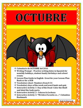 This wonderful and exciting lesson is an amazing way to review days of the week, September holidays and numbers from 0-31 in a single lesson plan.  The lesson includes:-   Calendario de octubre del 2016  Practice Worksheet- Writing prompt for classroom birthdays, events and holiday dates in Spanish. .