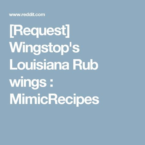 [Request] Wingstop's Louisiana Rub wings : MimicRecipes
