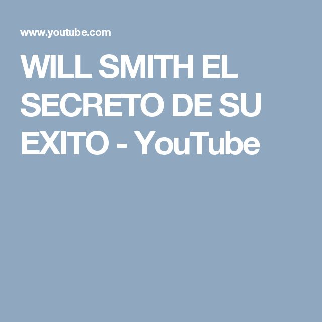WILL SMITH EL SECRETO DE SU EXITO - YouTube