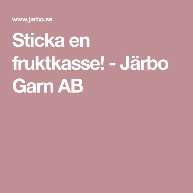 Sticka en fruktkasse! - Järbo Garn AB