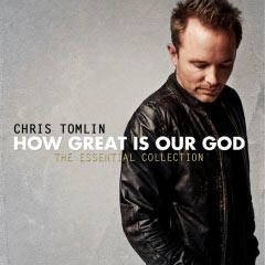 How Great Is Our God: The Essential Collection by Chris Tomlin | CD Reviews And Information | NewReleaseToday