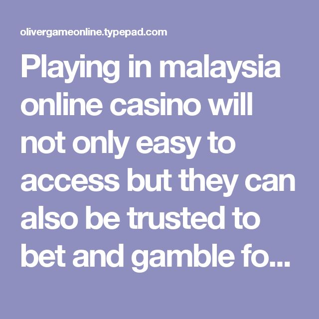 Playing in malaysia online casinowill not only easy to access but they can also be trusted to bet and gamble for. By which players can check their certification that would normally be called in the bottom of the web page in many casino site online malaysia.