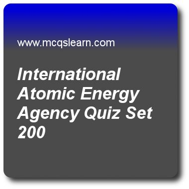 International Atomic Energy Agency Quizzes:   general knowledge Quiz 200 Questions and Answers - Practice GK quizzes based questions and answers to study international atomic energy agency quiz with answers. Practice MCQs to test learning on international atomic energy agency, thermosphere, equinoxes and solstices, ice cap, pacific ocean facts quizzes. Online international atomic energy agency worksheets has study guide as iaea is abbreviation of, answer key with answers as international..