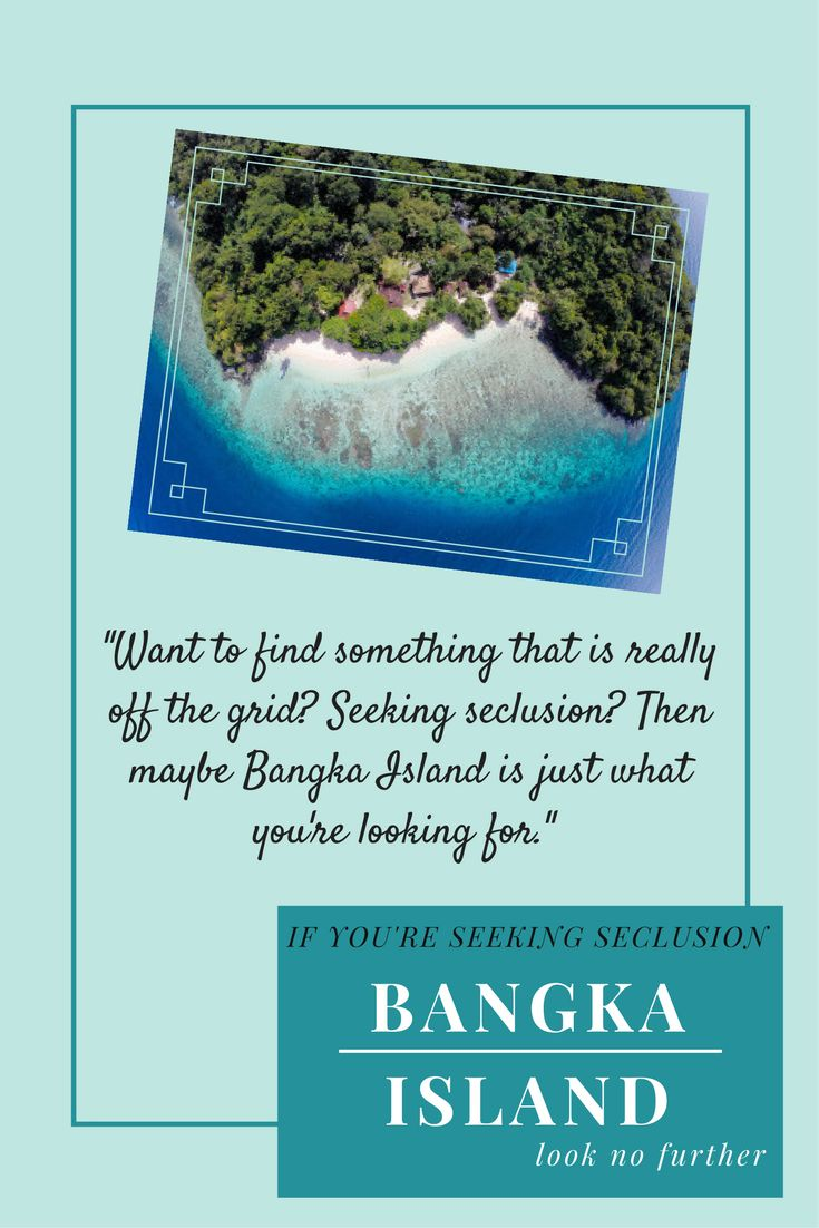 LOOKING FOR THAT GREAT ESCAPE?  Want to find something that is really off the grid? Seeking seclusion? Then maybe Bangka Island is just what you're looking for.