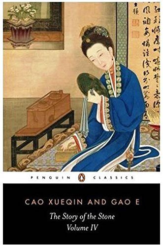 The Story of the Stone, or The Dream of the Red Chamber, Vol. 4: The Debt of Tears by Cao Xuequin http://www.amazon.com/dp/0140443711/ref=cm_sw_r_pi_dp_3ItWub0DBEDH5