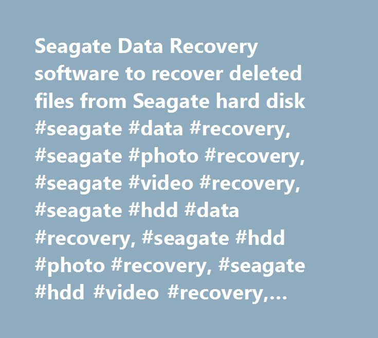 Seagate Data Recovery software to recover deleted files from Seagate hard disk #seagate #data #recovery, #seagate #photo #recovery, #seagate #video #recovery, #seagate #hdd #data #recovery, #seagate #hdd #photo #recovery, #seagate #hdd #video #recovery, #seagate #hdd #deleted #files http://gambia.nef2.com/seagate-data-recovery-software-to-recover-deleted-files-from-seagate-hard-disk-seagate-data-recovery-seagate-photo-recovery-seagate-video-recovery-seagate-hdd-data-recovery-seagate/  # How…