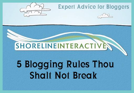5 Blogging Rules Thou Shalt Not Break