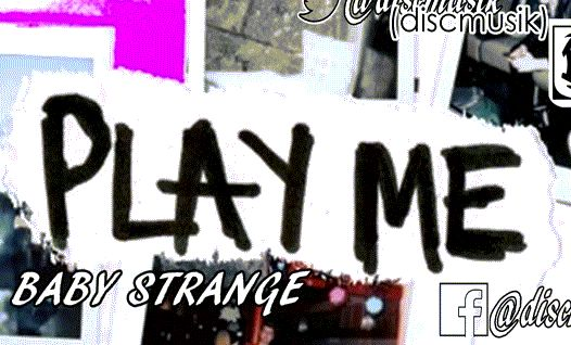 Visitanos en: www.descubrirmusica.blogspot.com BABY STRANGE - Play Me https://soundcloud.com/babystrange/play-me-3 https://youtu.be/L3SitDBk8Uk