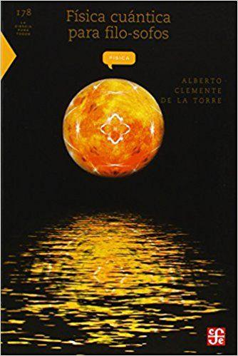 Fisica Cuantica Para Filosofos -    Alberto Clemente De La Torres