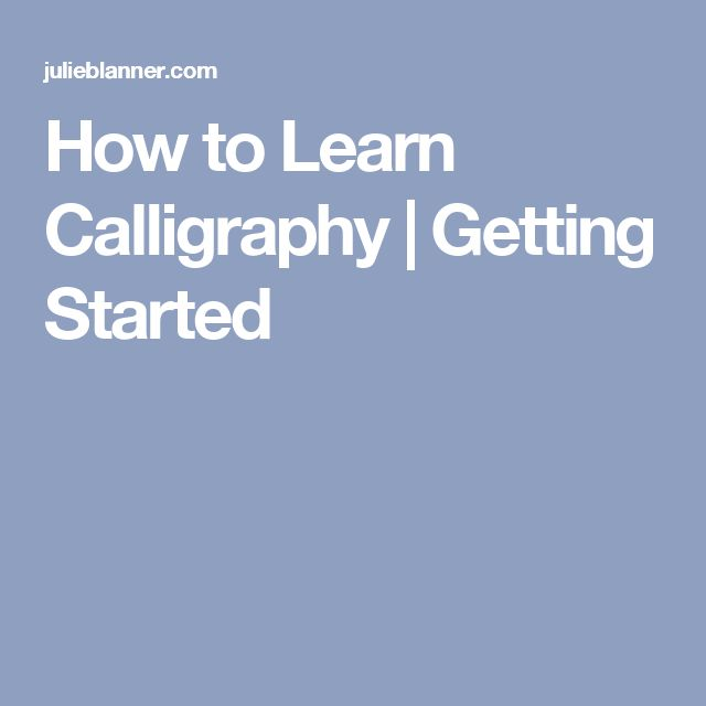 How to Learn Calligraphy | Getting Started