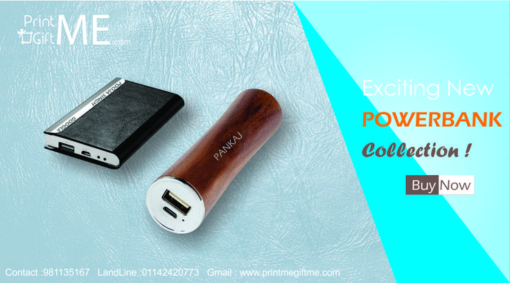 Check our new Personalized Powerbank collection. Contact us @ printmegiftme.com or order at call +919811351676, 01142420773