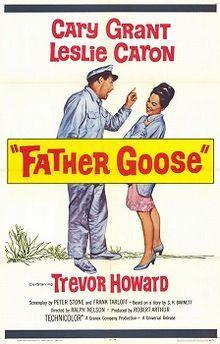 (1964) ~ Leslie Caron, Cary Grant, Trevor Howard. Director: Ralph Nelson. IMDB: 7.4 _______________________ http://en.wikipedia.org/wiki/Father_Goose_(film) _______________________ http://www.rottentomatoes.com/m/father_goose/ _______________________ http://www.tcm.com/tcmdb/title/28494/Father-Goose/ _______________________ http://www.allmovie.com/movie/father-goose-v16913