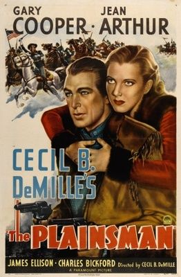 THE PLAINSMAN - Gary Cooper - Jean Arthur - James Ellison - Charles Bickford - Directed by Cecil B. DeMille - Paramount - Movie Poster.