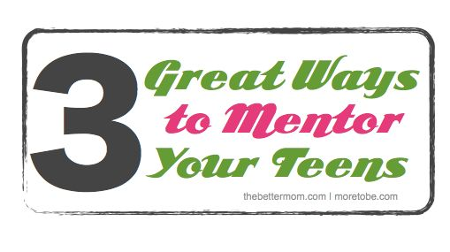 3 Great Ways to Mentor Your Teens {and improve your relationship with your other kids, too!}