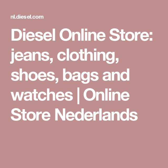 Diesel Online Store: jeans, clothing, shoes, bags and watches | Online Store Nederlands