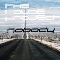 The House Project - Nobody (Original Mix) by thehouseproject2 on SoundCloud