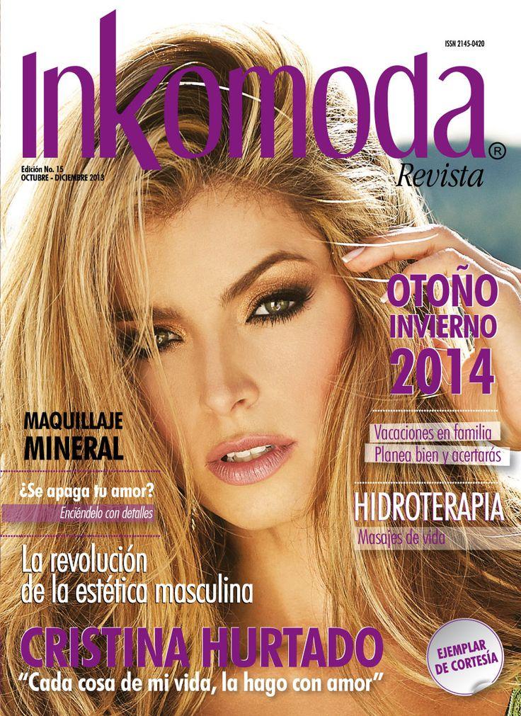 """Cristina hurtado """"Cada cosa de mi vida, la hago con amor"""" Edición No. 15 Octubre-Diciembre 2013 http://www.inkomoda.com/cristina-hurtado-cada-cosa-de-mi-vida-la-hago-con-amor/"""