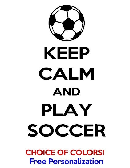 Keep Calm and Play Soccer Shirt in choice of colors by PlanBonEtsy, $12.00