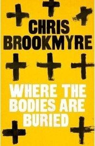 Where the bodies are buried / Christopher Brookmyre (2012) Detective Superintendent Catherine McLeod of the Glasgow Police Department