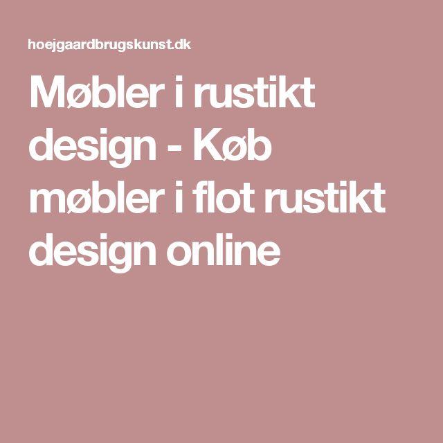 Møbler i rustikt design - Køb møbler i flot rustikt design online