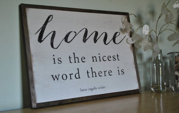 HOME is the nicest word there is  Laura Ingalls by ThePeddlersShed