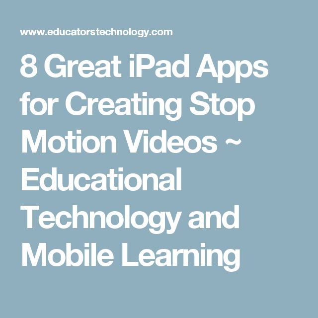 8 Great iPad Apps for Creating Stop Motion Videos ~ Educational Technology and Mobile Learning