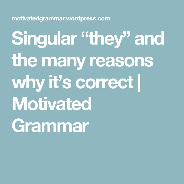 "Singular ""they"" and the many reasons why it's correct 