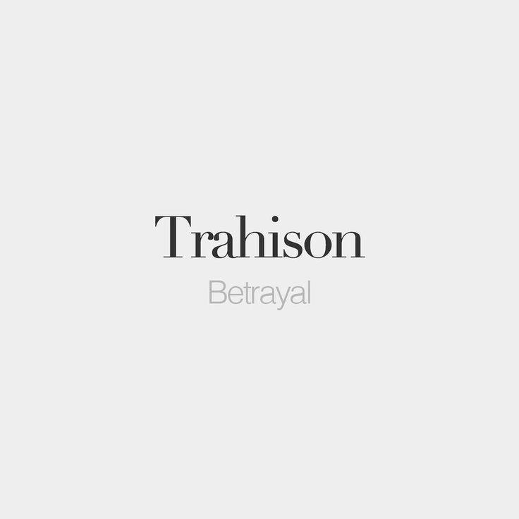 French Words — Trahison (feminine word) | Betrayal | /tʁa.i.zɔ̃/