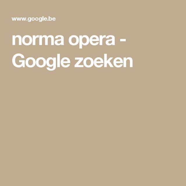norma opera - Google zoeken