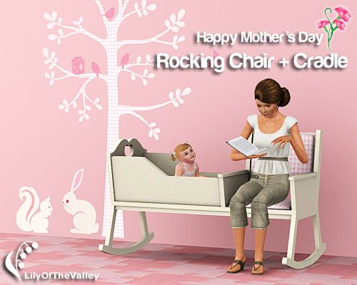LilyOfTheValley@TSR - Mother's Day Rocking Chair + Cradle #Sims3