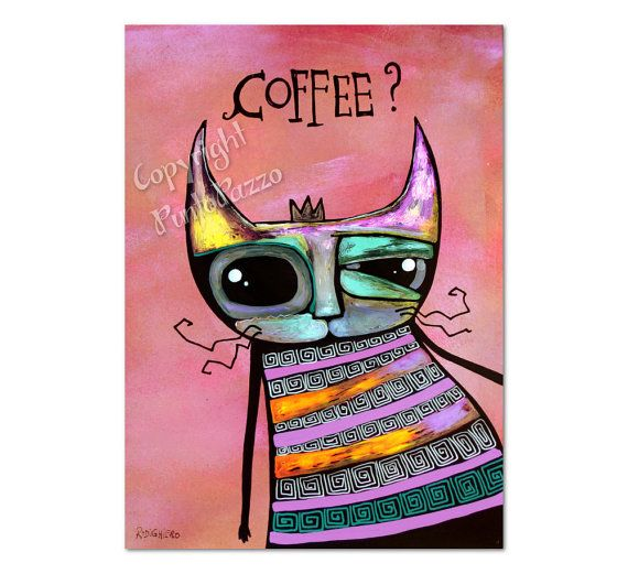 Original Artwork by Sara Rodighiero COFFEE? Funny kitchen decor for cat lovers.  Acrylic paint & watercolors on acid free paper 185g/m².  14,8 x 21 cm