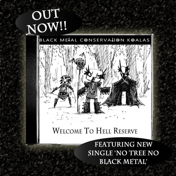 Black Metal Conservation Koalas - Welcome to Hell Reserve Here is something a little bit different! It's something I created a little while ago, and the characters keep appearing from time to time in my sketchbook.