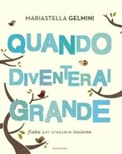 Mariastella Gelmini, Quando diventerai grande, Mondadori