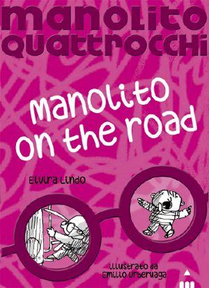 MANOLITO ON THE ROAD, di Elvira Lindo, illustrazioni di Emilio Urberuaga, traduzione di Luisa Mattia. Narrativa. Età indicativa: dai 10 anni
