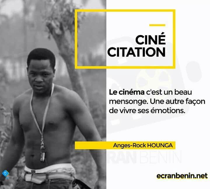 Citation cinéma, ciné citation, Bénin, Afrique, réalisateur, Anges-Rock Hounga, Ecranbenin,