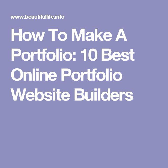 How To Make A Portfolio: 10 Best Online Portfolio Website Builders