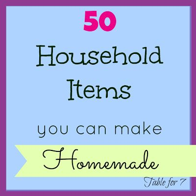 50 Household Items You Can Make Homemade.  --- I especially like the tips for beauty items and baby items!