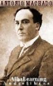 Antonio Machado - Poemas - Texto y Audio- AlbaLearning Audiolibros y Libros - Gratis - Free